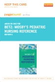 Mosby's Pediatric Nursing Reference - Elsevier eBook on Intel Education Study (Retail Access Card), 6th Edition