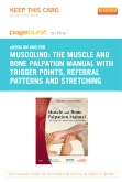The Muscle and Bone Palpation Manual with Trigger Points, Referral Patterns and Stretching - Elsevier eBook on Intel Education Study (Retail Access Card)