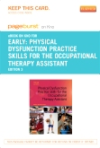 Physical Dysfunction Practice Skills for the Occupational Therapy Assistant - Elsevier eBook on Intel Education Study (Retail Access Card), 3rd Edition