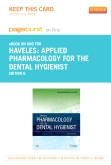 Applied Pharmacology for the Dental Hygienist - Elsevier eBook on Intel Education Study (Retail Access Card), 6th Edition