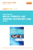 Perinatal and Pediatric Respiratory Care - Elsevier eBook on Intel Education Study (Retail Access Card), 3rd Edition