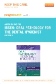 Oral Pathology for the Dental Hygienist - Elsevier eBook on Intel Education Study (Retail Access Card), 6th Edition