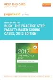 cover image - The Practice Step: Facility-Based Coding Cases, 2012 Edition - Elsevier eBook on Intel Education Study (Retail Access Card)