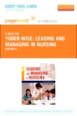 Leading and Managing in Nursing - Elsevier eBook on VitalSource (Retail Access Card), 6th Edition