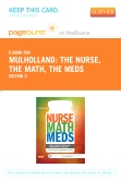 The Nurse, The Math, The Meds - Elsevier eBook on VitalSource (Retail Access Card), 3rd Edition