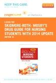 Mosby's Drug Guide for Nursing Students, with 2014 Update - Elsevier eBook on Vitalsource (Retail Access Card), 10th Edition