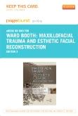 Maxillofacial Trauma and Esthetic Facial Reconstruction - Elsevier eBook on Intel Education Study (Retail Access Card), 2nd Edition