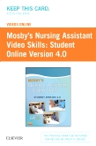 Mosby's Nursing Assistant Video Skills: Student Online Version 4.0 (Access Code), 4th Edition
