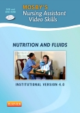 Mosby's Nursing Assistant Video Skills: Nutrition & Fluids DVD 4.0, 4th Edition