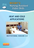 Mosby's Nursing Assistant Video Skills: Heat & Cold Applications DVD 4.0, 4th Edition