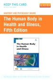 Anatomy and Physiology Online for The Human Body in Health and Illness (Access Code), 5th Edition