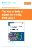 Anatomy and Physiology Online for The Human Body in Health and Illness, 5th Edition