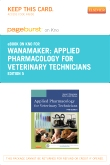 Applied Pharmacology for Veterinary Technicians - Elsevier eBook on Intel Education Study (Retail Access Card), 5th Edition