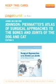 Piermattei's Atlas of Surgical Approaches to the Bones and Joints of the Dog and Cat - Elsevier eBook on Intel Education Study (Retail Access Card), 5th Edition
