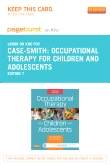 Occupational Therapy for Children and Adolescents- Elsevier eBook on Intel Education Study (Retail Access Card), 7th Edition