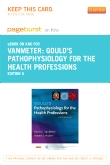 Gould's Pathophysiology for the Health Professions - Elsevier eBook on Intel Education Study (Retail Access Card), 5th Edition