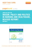 Policy and Politics in Nursing and Healthcare - Revised Reprint - Elsevier eBook on Intel Education Study (Retail Access Card), 6th Edition