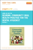 Community Oral Health Practice for the Dental Hygienist - Elsevier eBook on Intel Education Study (Retail Access Card), 3rd Edition