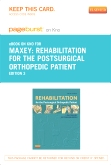 Rehabilitation for the Postsurgical Orthopedic Patient- Elsevier eBook on Intel Education Study (Retail Access Card), 3rd Edition