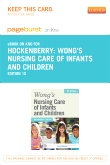 Wong's Nursing Care of Infants and Children - Elsevier eBook on Intel Education Study (Retail Access Card), 10th Edition
