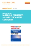 Pediatrics A Competency-Based Companion - Elsevier eBook on Intel Education Study (Retail Access Card)
