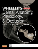 cover image - Wheeler's Dental Anatomy, Physiology and Occlusion - Elsevier eBook on Intel Education Study,10th Edition