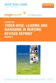 Leading and Managing in Nursing - Revised Reprint - Elsevier eBook on VitalSource (Retail Access Card), 5th Edition