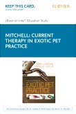 Current Therapy in Exotic Pet Practice - Elsevier eBook on Intel Education Study (Retail Access Card)
