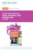 Elsevier Adaptive Quizzing for Perry Maternal Child Nursing Care (Retail Access Card), 5th Edition