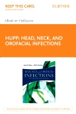Head, Neck and Orofacial Infections - Elsevier eBook on VitalSource (Retail Access Card)
