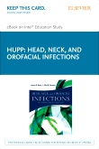 Head, Neck and Orofacial Infections - Elsevier eBook on Intel Education Study (Retail Access Card)