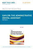 The Administrative Dental Assistant - Elsevier eBook on Intel Education Study (Retail Access Card), 4th Edition