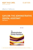 cover image - The Administrative Dental Assistant - Elsevier eBook on VitalSource (Retail Access Card),4th Edition