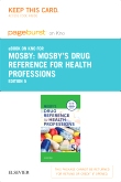 Mosby's Drug Reference for Health Professions - Elsevier eBook on Intel Education Study (Retail Access Card), 5th Edition