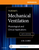 Workbook for Pilbeam's Mechanical Ventilation, 6th Edition