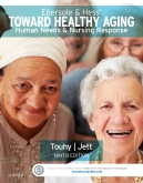 Ebersole & Hess' Toward Healthy Aging - Elsevier eBook on VitalSource, 9th Edition