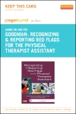 Recognizing and Reporting Red Flags for the Physical Therapist Assistant - Elsevier eBook on Intel Education Study (Retail Access Card)