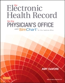 cover image - The Electronic Health Record for the Physician's Office with SimChart for the Medical Office