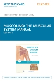 The Muscular System Manual - Elsevier eBook on Intel Education Study (Retail Access Card), 4th Edition