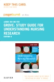 Study Guide for Understanding Nursing Research - Elsevier eBook on Intel Education Study (Retail Access Card), 6th Edition