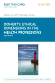 Ethical Dimensions in the Health Professions - Elsevier eBook on Intel Education Study (Retail Access Card), 6th Edition