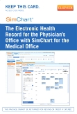 PART-The Electronic Health Record for the Physician's Office with SimChart for the Medical Office (EHR Exercises)