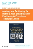 Mosby's Radiography Online: Anatomy and Positioning for Merrill's Atlas of Radiographic Positioning & Procedures (Access Code), 13th Edition