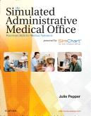 cover image - The Simulated Administrative Medical Office with SimChart for the Medical Office (EHR Exercises)