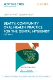 Community Oral Health Practice for the Dental Hygienist - Elsevier eBook on Intel Education Study (Retail Access Card), 4th Edition