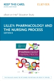 Pharmacology and the Nursing Process - Elsevier eBook on Intel Education Study (Retail Access Card), 8th Edition