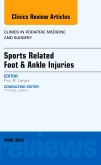 Sports Related Foot & Ankle Injuries, An Issue of Clinics in Podiatric Medicine and Surgery