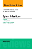 Spinal Infections, An Issue of Neuroimaging Clinics, E-Book