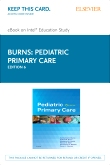 Pediatric Primary Care - Elsevier eBook on Intel Education Study (Retail Access Card), 6th Edition