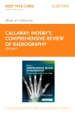 Mosby's Comprehensive Review of Radiography - Elsevier eBook on VitalSource (Retail Access Card), 7th Edition